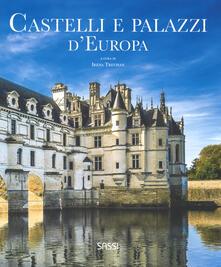 Listadelpopolo.it Castelli e palazzi d'Europa. Ediz. illustrata Image