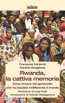 Voluntariadobaleares2014.es Rwanda, la cattiva memoria. Cosa rimane del genocidio che ha lasciato indifferente il mondo Image
