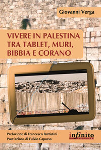 Vivere in Palestina tra tablet, muri Bibbia e Corano