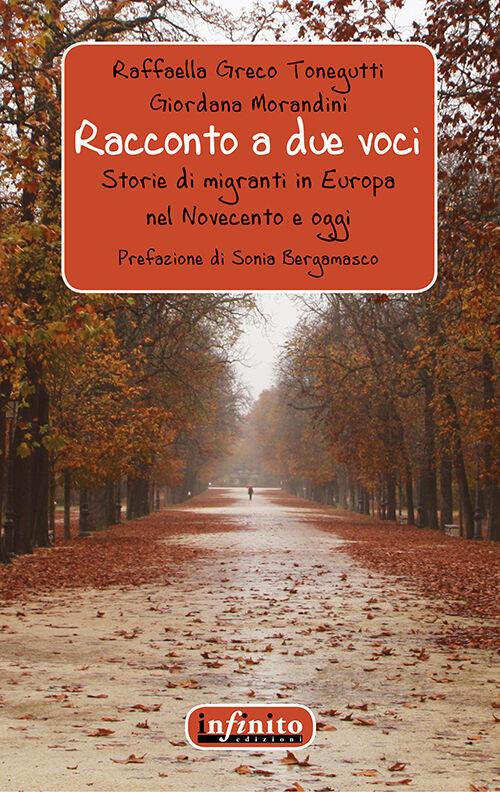 Racconto a due voci. Storie di migranti in Europa nel Novecento ed oggi