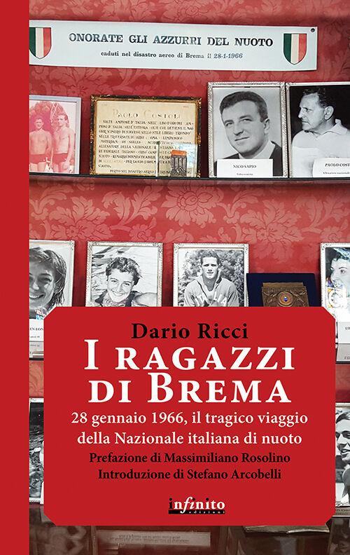 I ragazzi di Brema. 28 gennaio 1966, il tragico viaggio della Nazionale italiana di nuoto