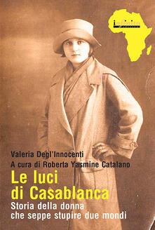 Daddyswing.es Le luci di Casablanca. Storia della donna che seppe stupire due mondi Image