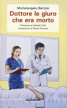 Dottore le giuro che era morto - Michelangelo Bartolo - copertina
