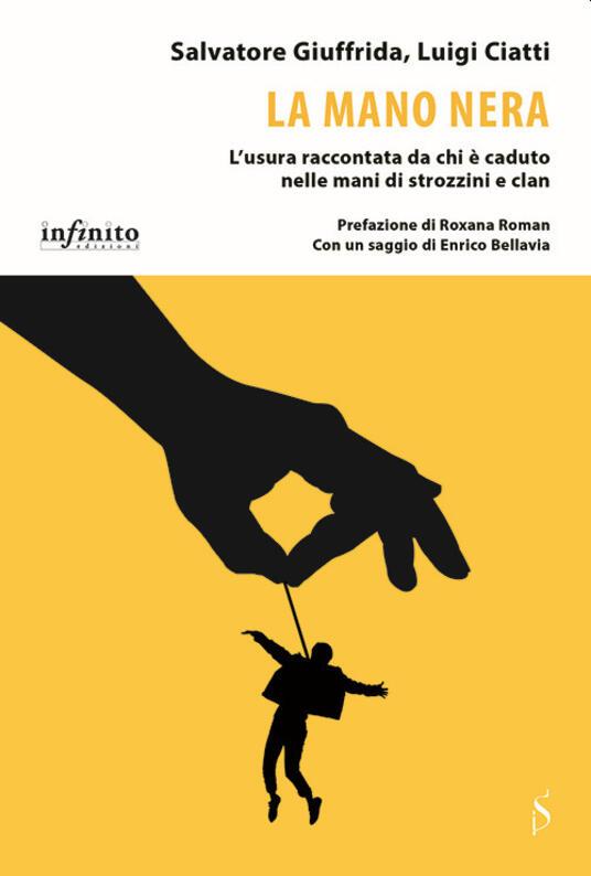 La mano nera. L'usura raccontata da chi è caduto nelle mani di strozzini e clan - Salvatore Giuffrida,Luigi Ciatti - copertina
