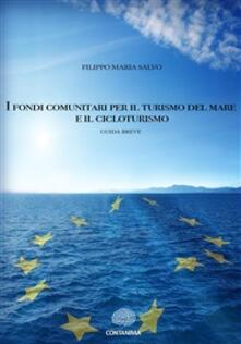 I fondi comunitari per il turismo del mare e il cicloturismo - Filippo Maria Salvo - ebook