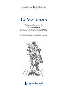 Warholgenova.it La mariuola. Tradotto dalla commedia «The roaring girl». Ediz. italiana e inglese Image