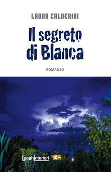 Il segreto di Blanca - Laura Calderini - copertina