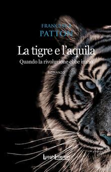 Grandtoureventi.it La tigre e l'aquila. Quando la rivoluzione ebbe inizio Image