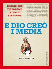 E Dio creò i media. Televisione, videogame, internet e religione