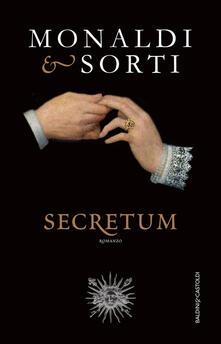 Le sètte dei mendicanti. Secretum - Francesco Sorti,Rita Monaldi - ebook