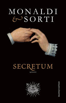 Un epistolario segreto. Secretum - Rita Monaldi,Francesco Sorti - ebook