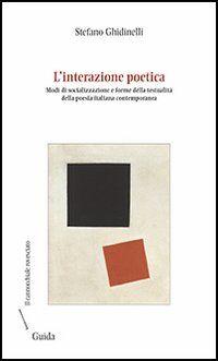 L' interazione poetica. Modi di socializzazione e forme della testualità della poesia italiana contemporanea
