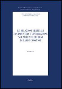 Le relazioni verticali tra industria e distribuzione nel mercato dei beni di largo consumo