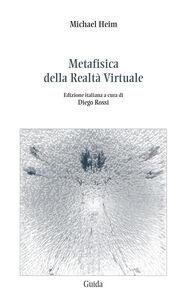 Libro Metafisica della realtà virtuale Michael Heim