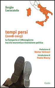 Tempi persi. La Campania e il Mezzogiorno tra crisi economica e transizione politica