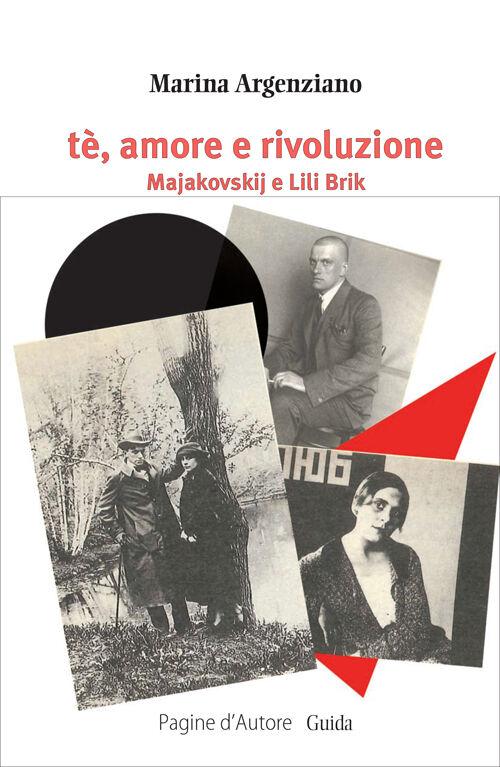 Tè, amore e rivoluzione. Majakovskij e Lili Brik