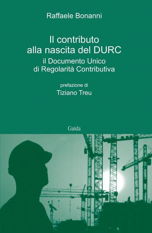 Il contributo alla nascita del DURC. Il documento unico di regolarità contributiva