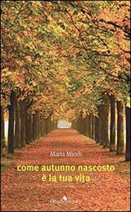 Come autunno nascosto è la tua vita