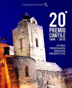 20° Premio Cimitile 1996-2015. Storia, personaggi, immagini, prospettive. Con DVD
