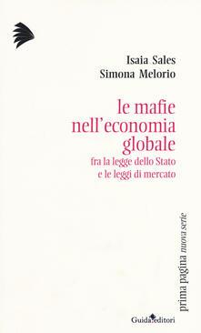 Le mafie nelleconomia globale. Fra la legge dello Stato e le leggi di mercato.pdf