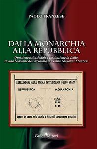 Dalla monarchia alla repubblica. Questione istituzionale e Costituzione in Italia, in una relazione dell'avvocato casertano Giovanni Franzese