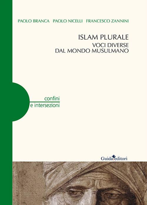 Islam plurale. Voci diverse dal mondo musulmano