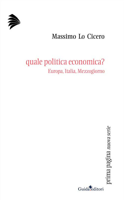 Quale politica economica? Europa, Italia, Mezzogiorno
