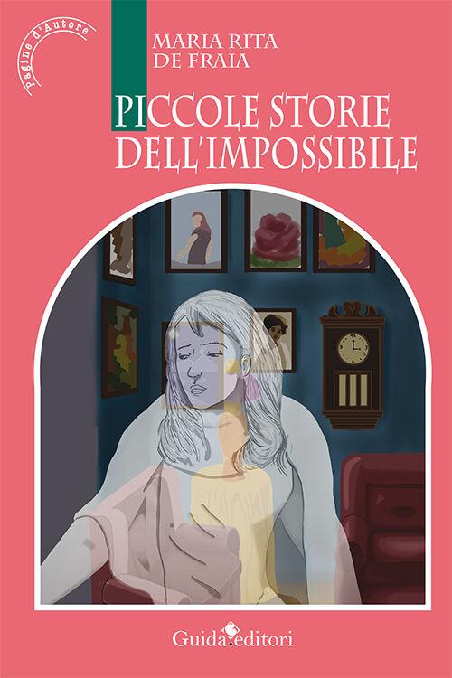 Piccole storie dell'impossibile