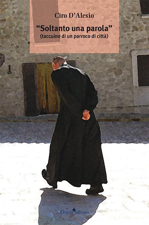 «Soltanto una parola» (Taccuino di un parroco di città)