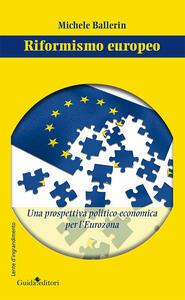 Riformismo europeo. Una prospettiva politico-economica per l'Eurozona