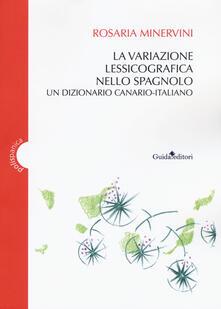 La variazione lessicografica nello spagnolo. Un dizionario canario-italiano.pdf