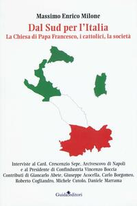 Dal Sud per l'Italia. La Chiesa di Papa Francesco, i cattolici, la società