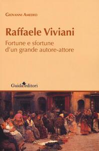 Raffaele Viviani. Fortune e sfortune d'un grande autore-attore