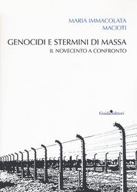 Genocidi e stermini di massa. Il Novecento a confronto - Macioti Maria Immacolata - wuz.it
