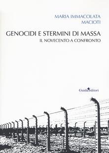 Genocidi e stermini di massa. Il Novecento a confronto.pdf