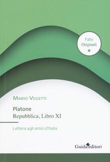 Rallydeicolliscaligeri.it Platone. Repubblica, Libro XI. Lettera agli amici d'Italia Image
