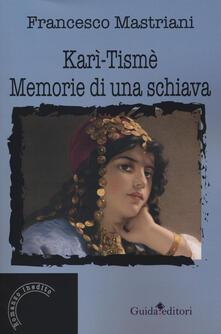 Karì Tismè. Memorie di una schiava - Francesco Mastriani - copertina