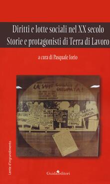 Lpgcsostenible.es Diritti e lotte sociali nel XX secolo. Storie e protagonisti di Terra di Lavoro Image