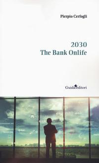 2030. The bank onlife - Cerfogli Pierpio - wuz.it