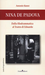 Nina de Padova. Dalla filodrammatica al teatro di Eduardo