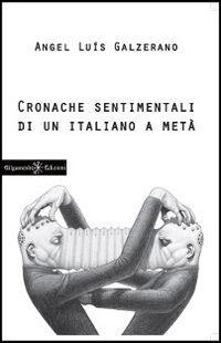Cronache sentimentali di un italiano a metà