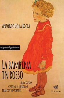 Radiospeed.it La bambina in rosso. Egon Schiele visto dalle sue donne e dai contemporanei Image
