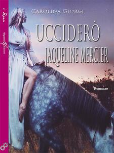 Ucciderò Jaqueline Mercier