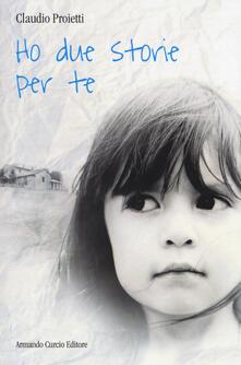 Ho due storie per te - Claudio Proietti - copertina