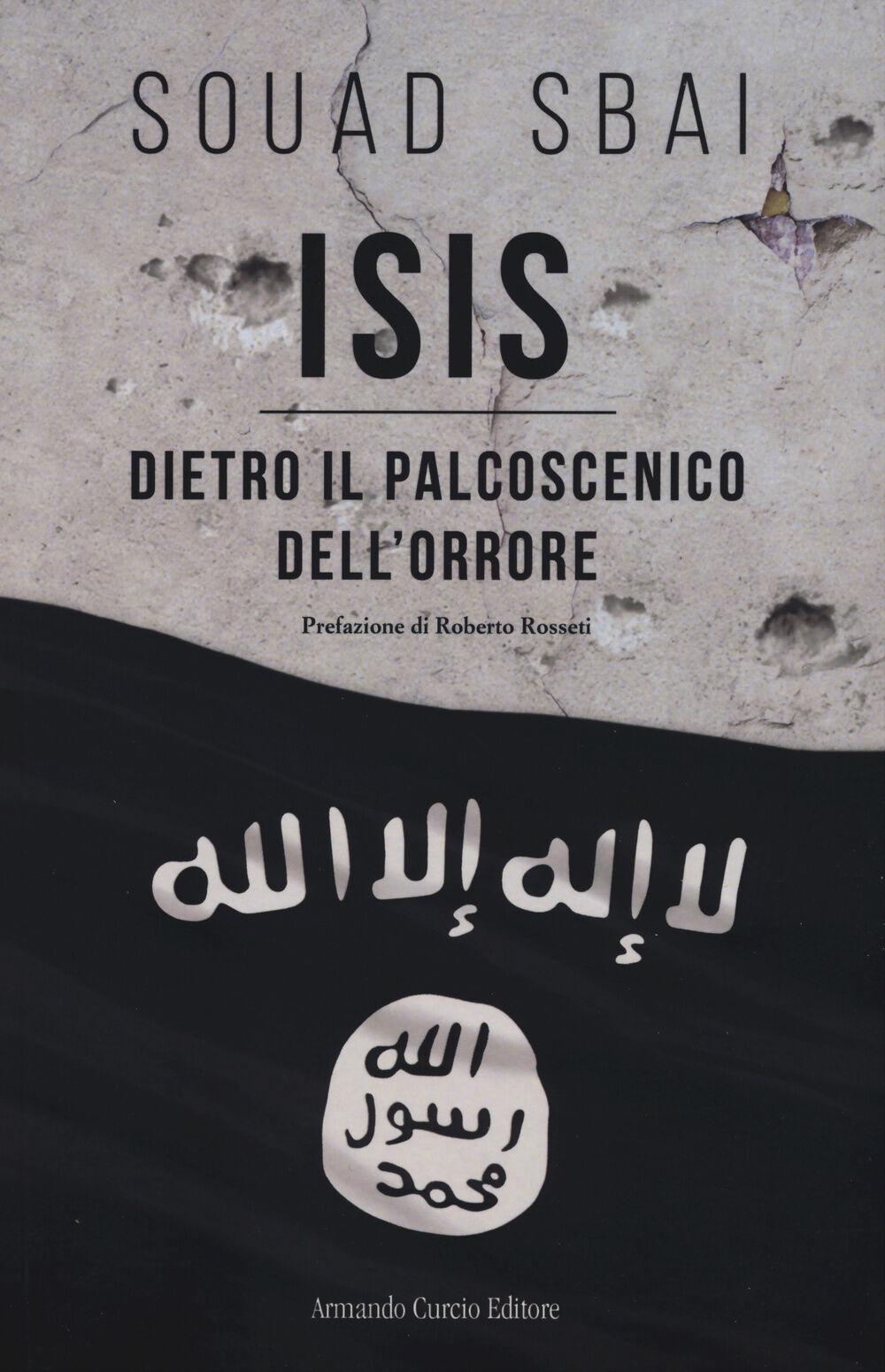 ISIS. Dietro il palcoscenico dell'orrore