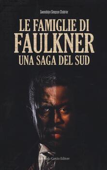 Le famiglie di Faulkner. Una saga del Sud - Gwendolyn Simpson Chabrier - copertina