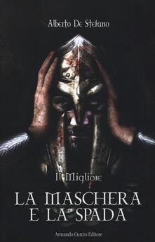 La maschera e la spada. Il migliore.pdf