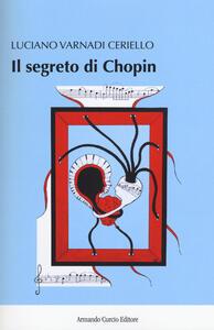 Il segreto di Chopin - Luciano Varnadi Ceriello - copertina
