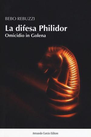 La difesa Philidor. Omicidio in Golena