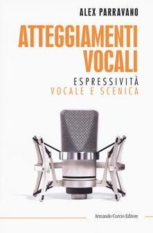 Atteggiamenti vocali. Espressività vocale e scenica.pdf